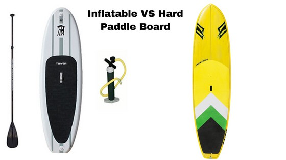 Inflatable VS Hard Paddle Boards – Which Is Best?